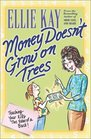 Money Doesn't Grow on Trees Teaching Your Kids the Value of a Buck