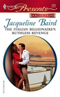 The Italian Billionaire's Ruthless Revenge (Ruthless!) (Harlequin Presents, No 2693) (Larger Print)