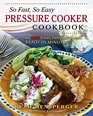 Meals in Minutes Pressure Cooker Cookbook: More Than 600 Fresh, Delicious Recipes Ready in a Fraction of the Time