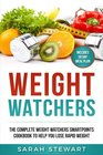 Weight Watchers The Complete Weight Watchers Smartpoints Cookbook to Help you Lose Rapid Weight