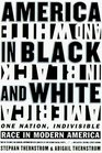 AMERICA IN BLACK AND WHITE One Nation Indivisible