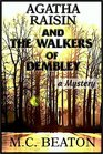 Agatha Raisin and the Walkers of Dembley (Agatha Raisin, Bk 4) (Unabridged Audio Cassette)