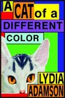 A Cat Of A Different Color