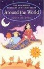 The Kingfisher Treasury of Stories Around the World