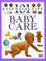 101 Essential Tips: Baby Care