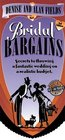 Bridal Bargains: Secrets to Throwing a Fantastic Wedding on a Realistic Budget (Bridal Bargains: Secrets to Throwing a Fantastic Wedding on a Realistic Budget)