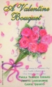 A Valentine Bouquet: Cupid's Legacy / The Valentine Victorious / The Valentine's Day Husband