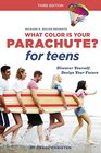 What Color Is Your Parachute for Teens Third Edition Discover Yourself Design Your Future