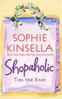 Shopaholic Ties the Knot (Shopaholic, Bk 3)