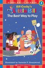 The Best Way to Play (A Little Bill Book for Beginning Readers)