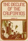 The Decline of the Californios: A Social History of the Spanish-Speaking Californians, 1846-1890