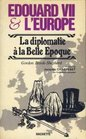 Uncle of Europe The social and diplomatic life of Edward VII