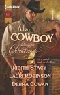 All a Cowboy Wants for Christmas: Waiting for Christmas / His Christmas Wish / Once Upon a Frontier Christmas (Harlequin Historicals, No 1107)