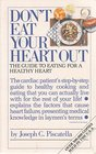 DON'T EAT YOUR HEART OUT GUIDE TO EATING FOR A HEALTHY HEART