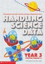 Handling Science Data Year 3 Year 3