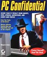 PC Confidential: Secure Your PC from Snoops, Spies, Spouses, Supervisors, and Credit Card Thieves (With CD-ROM)