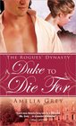 A Duke to Die For (The Rogues' Dynasty, Bk 1)