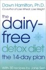 The Dairy-Free Detox Diet The 14-Day Plan