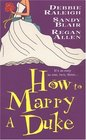 How to Marry a Duke To Woo a Duke / The Accidential Duchess / A Touch of Magic