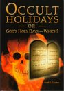 Occult Holidays or God's Holy Days ? Which?