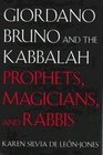 Giordano Bruno and the Kabbalah : Prophets, Magicians, and Rabbis (Yale Studies in Hermeneutics)