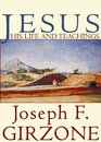 Jesus His Life and Teachings Library Edition