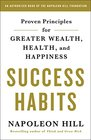 Success Habits Proven Principles for Greater Wealth Health and Happiness