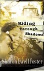 Riding Through Shadows