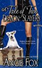 A Tale of Two Demon Slayers (Accidental Demon Slayer, Bk 3)