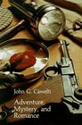 Adventure, Mystery, and Romance : Formula Stories as Art and Popular Culture (Phoenix Series)