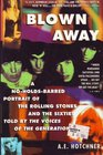 Blown Away/a No-Holds-Barred Portrait of the Rolling Stones and the Sixties