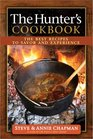 The Hunter's Cookbook: The Best Recipes to Savor the Experience