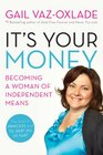 It's Your Money: Becoming A Woman Of Independent Means
