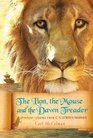 The Lion the Mouse and the Dawn Treader Spiritual Lessons from CS Lewis's Narnia