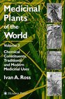 Medicinal Plants of the World Chemical Constituents Traditional and Modern Medicinal Uses v 3