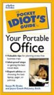 Pocket Idiot Guide to Your Portable Office