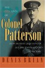 The Seven Lives of Colonel Patterson How an Irish Lion Hunter Led the Jewish Legion to Victory