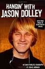 Hangin' with Jason Dolley An Unauthorized Biography