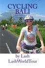 Cycling Bali Guidebook to Circumnavigating Bali by Bicycle
