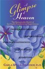 A Glimpse of Heaven The Remarkable World of Spiritually Transforming Experiences