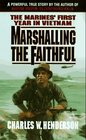Marshalling the Faithful The Marines' First Year in Vietnam