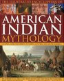 The Illustrated Encyclopedia of American Indian Mythology Legends Gods and Spirits of North Central and South America