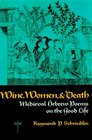 Wine Women and Death Medieval Hebrew Poems on the Good Life