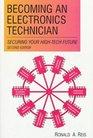 Becoming an Electronics Technician Servicing Your High-Tech Future
