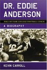 Dr Eddie Anderson Hall of Fame College Football  A Biography