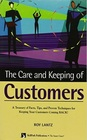 Care & Keeping of Customers: A Treasury of Facts, Tips & Proven Techniques for Keeping Your Customers Coming Back