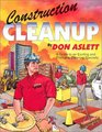 Construction Cleanup A Guide to an Exciting  Profitable Cleaning Specialty