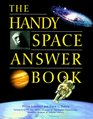The Handy Space Answer Book (Handy Answer Books)