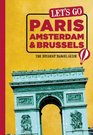 Let's Go Paris Amsterdam  Brussels The Student Travel Guide