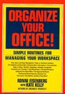 Organize Your Office Simple Routines for Managing Your Workspace